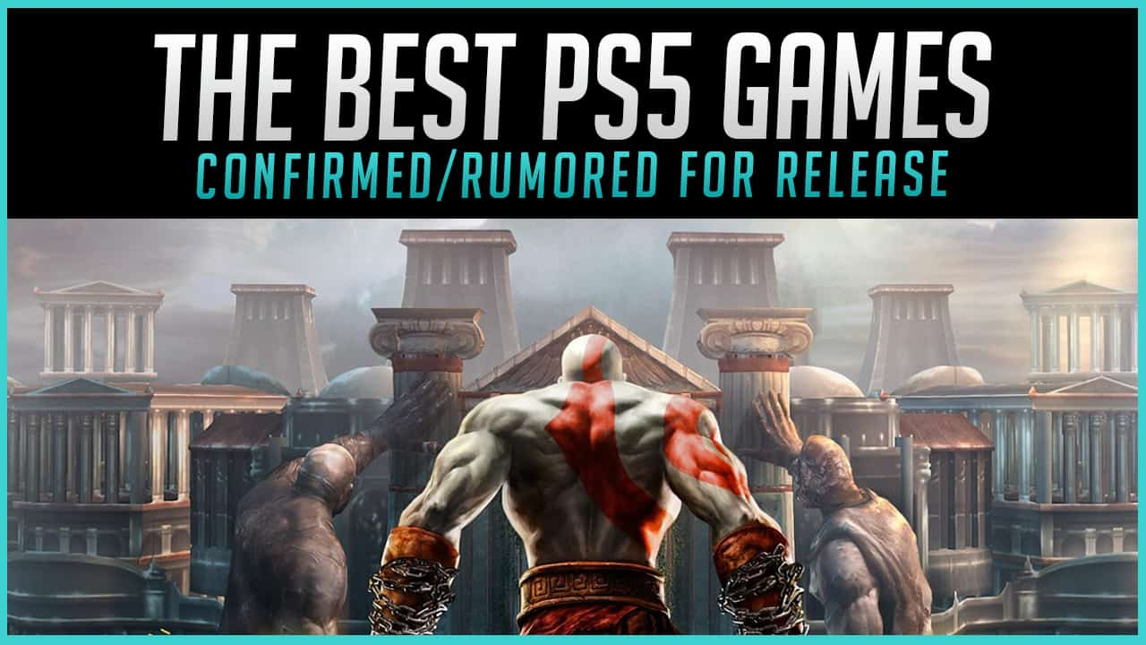 The Best PS5 Games ConfirmedRumored for Release