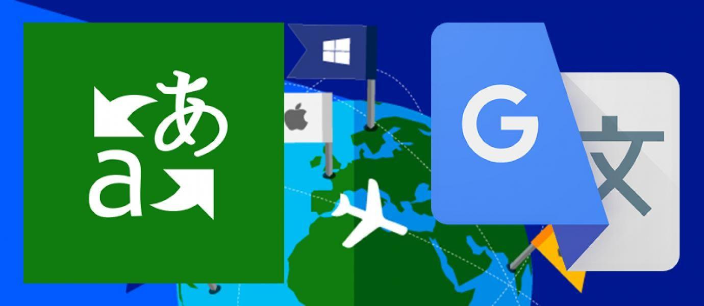 google translate vs microsoft translator siapa yang lebih canggih