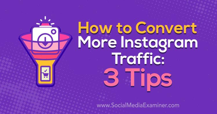 instagram convert traffic 3 tips 1200