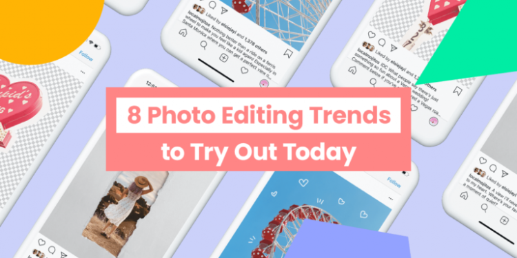 Dec3 8 Photo Editing Trend to Try Out Today Share 768x512 1