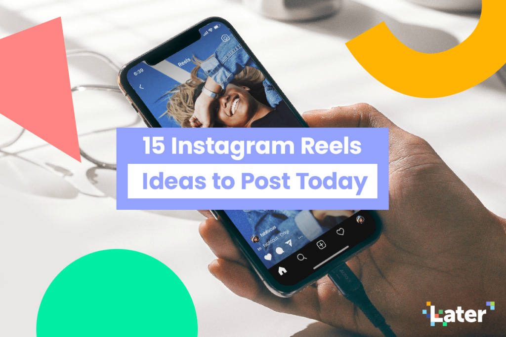 Sep4 15 Instagram Reels Ideas to Post Today Share FL 1024x683 1